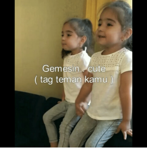 Cute, Indonesian (Language), and  Tag: Gemesin.cute  (tag teman kamu