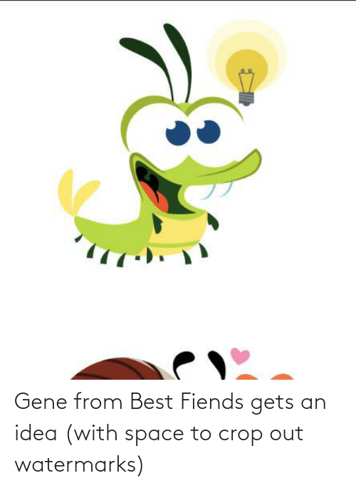 Watermarks: Gene from Best Fiends gets an idea (with space to crop out watermarks)