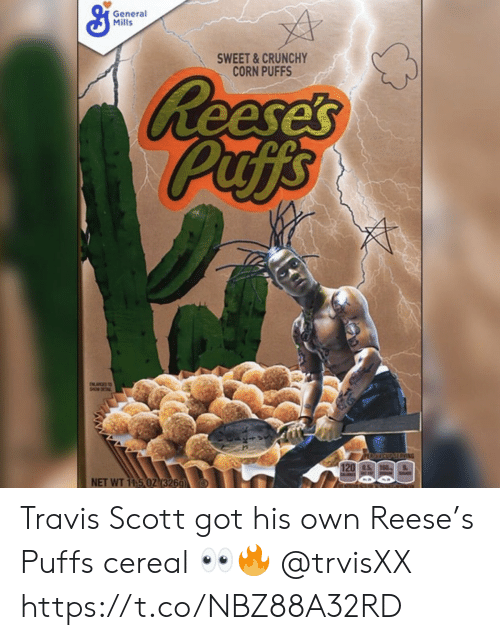 Reese's, Travis Scott, and Crunchy: General  Mills  SWEET&CRUNCHY  CORN PUFFS  Reese's  Puffs  INGS  PERTICUPSERVING  120 0.5 160  NET WT 11.5 02 (326g Travis Scott got his own Reese's Puffs cereal 👀🔥 @trvisXX https://t.co/NBZ88A32RD