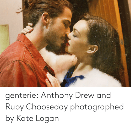 Logan: genterie: Anthony Drew and Ruby Chooseday photographed by Kate Logan