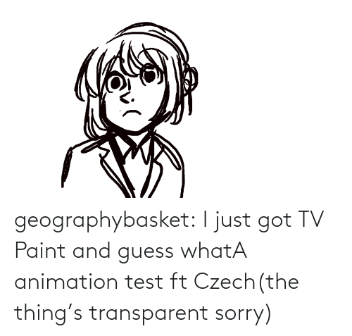 Test: geographybasket:  I just got TV Paint and guess whatA animation test ft Czech(the thing's transparent sorry)