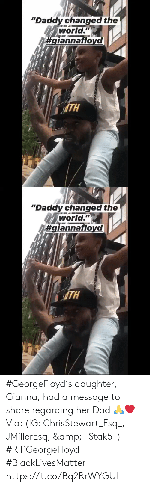 message: #GeorgeFloyd's daughter, Gianna, had a message to share regarding her Dad 🙏❤️ Via: (IG: ChrisStewart_Esq_, JMillerEsq, & _Stak5_) #RIPGeorgeFloyd #BlackLivesMatter https://t.co/Bq2RrWYGUl