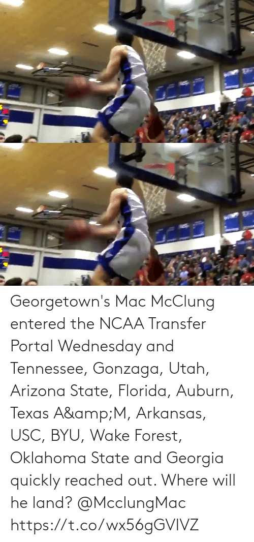 Arizona: Georgetown's Mac McClung entered the NCAA Transfer Portal Wednesday and Tennessee, Gonzaga, Utah, Arizona State, Florida, Auburn, Texas A&M, Arkansas, USC, BYU, Wake Forest,  Oklahoma State and Georgia quickly reached out. Where will he land? @McclungMac https://t.co/wx56gGVIVZ