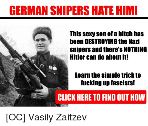 germane: GERMAN SNIPERS HATE HIM!  This sexy son of a bitch has  been DESTROYING the Nazi  snipers and there'S NOTHING  Hitler can do about it!  Learn the simple trick to  fucking up fascIstS!  CLICK HERE TO FIND OUT HOW