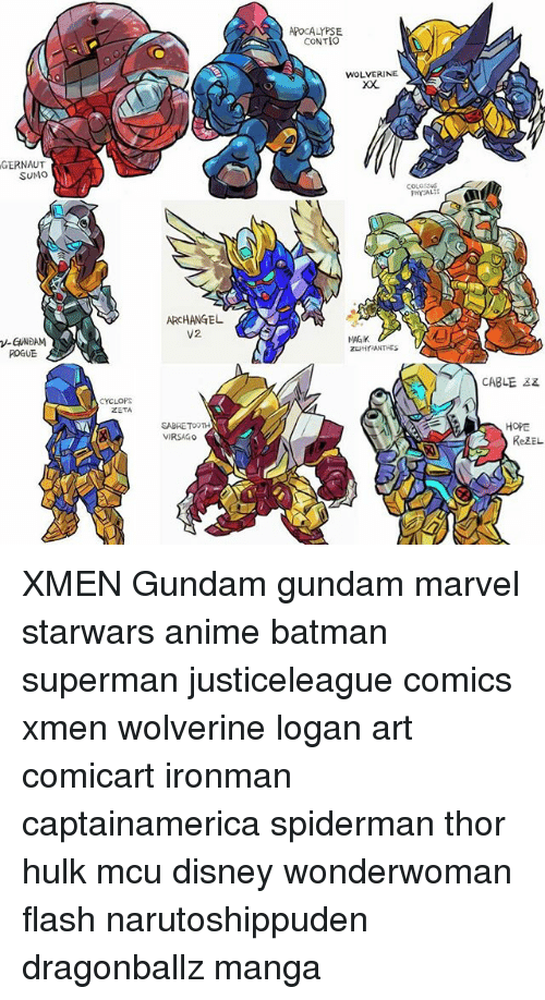 Batmane: GERNAUT  SUMO  V-GUNDAM  ROGUE  CYCLOPS  ZETA  ARCHANGEL  V2.  SABRETOOTH  VIRSAGO  APOCALYPSE  CONTIO  WOLVERINE  MAGK  zuMYRANTHES  CABLE  HOPE  ReZEL. XMEN Gundam gundam marvel starwars anime batman superman justiceleague comics xmen wolverine logan art comicart ironman captainamerica spiderman thor hulk mcu disney wonderwoman flash narutoshippuden dragonballz manga