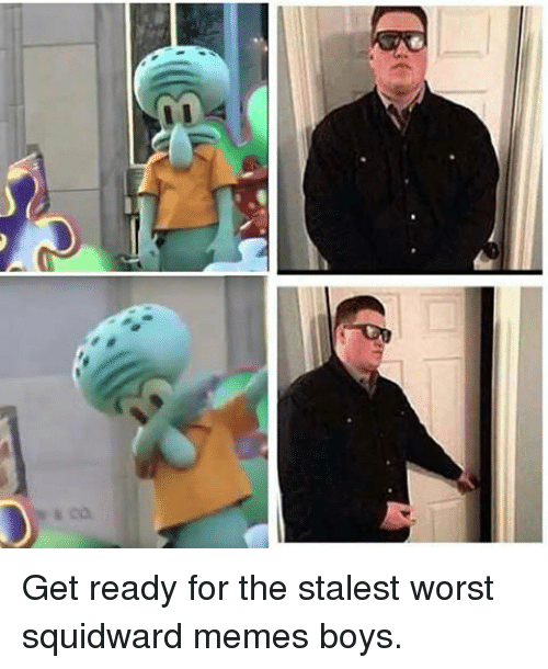 Memes, Squidward, and 🤖: Get ready for the stalest worst squidward memes boys.