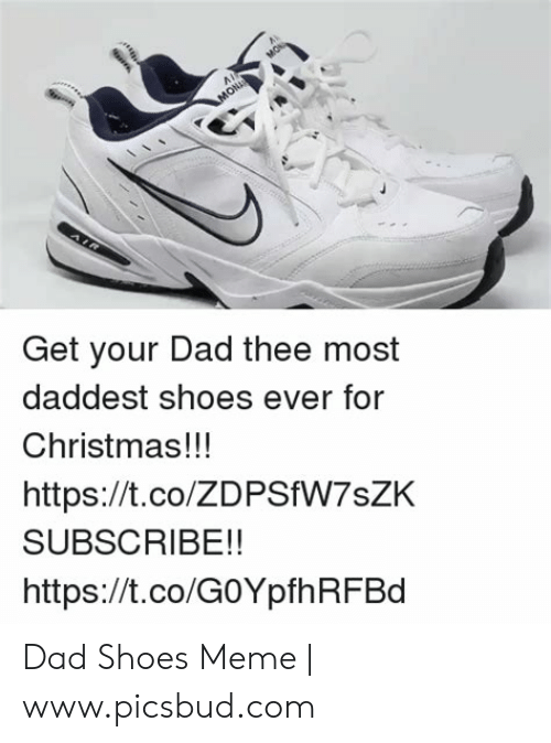 8255e0d511a Christmas, Dad, and Meme: Get your Dad thee most daddest shoes ever for