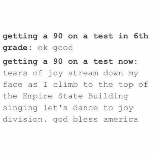 Getting a 90 on a Test in 6th Grade Ok Good Getting a 90 on