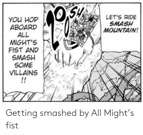 All, Might, and Fist: Getting smashed by All Might's fist