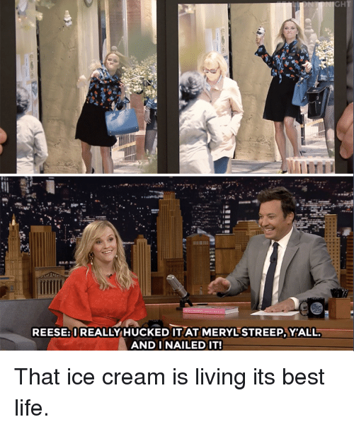 Life, Target, and youtube.com: GH  .8  REESE:IREALLY HUCKED IT AT MERYLSTREEP,YALL  ANDI NAILEDIT! That ice cream is living its best life.