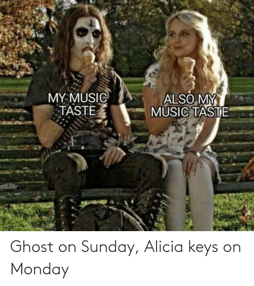 Ghost: Ghost on Sunday, Alicia keys on Monday