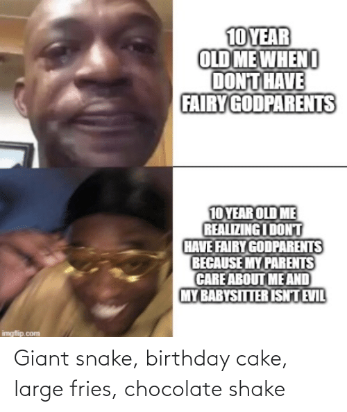 Giant: Giant snake, birthday cake, large fries, chocolate shake