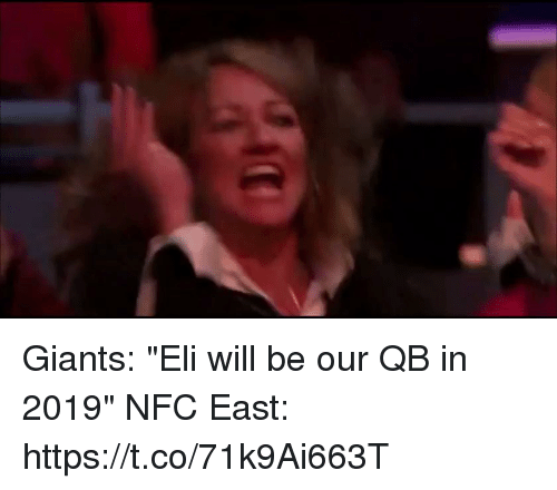 "Football, Nfl, and Sports: Giants: ""Eli will be our QB in 2019""   NFC East: https://t.co/71k9Ai663T"