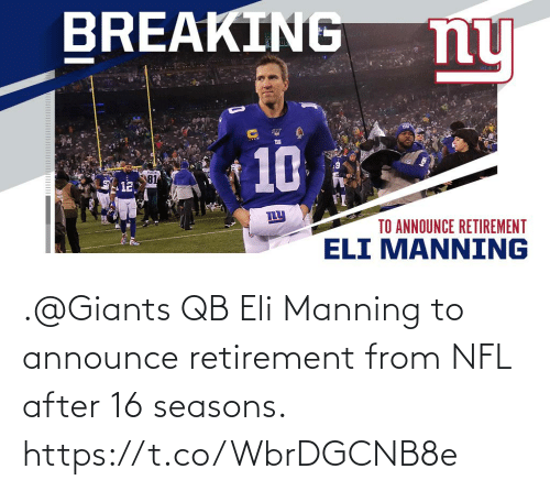retirement: .@Giants QB Eli Manning to announce retirement from NFL after 16 seasons. https://t.co/WbrDGCNB8e