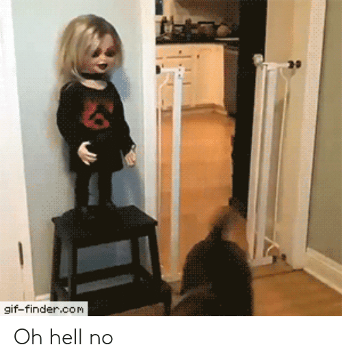 hell no: gif-finder.com Oh hell no