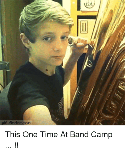one time in band camp