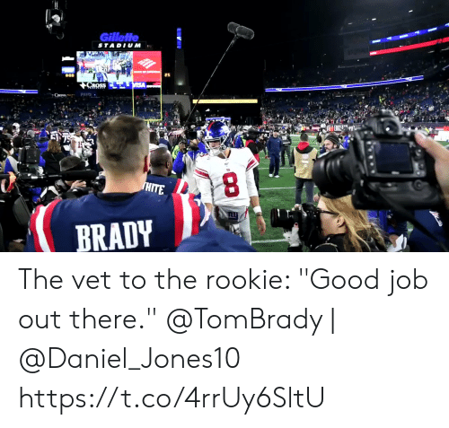 "Memes, Cross, and Good: Gillette  STADIUM  CROSS  EN75  3  HITE  BRADY The vet to the rookie: ""Good job out there.""  @TomBrady 
