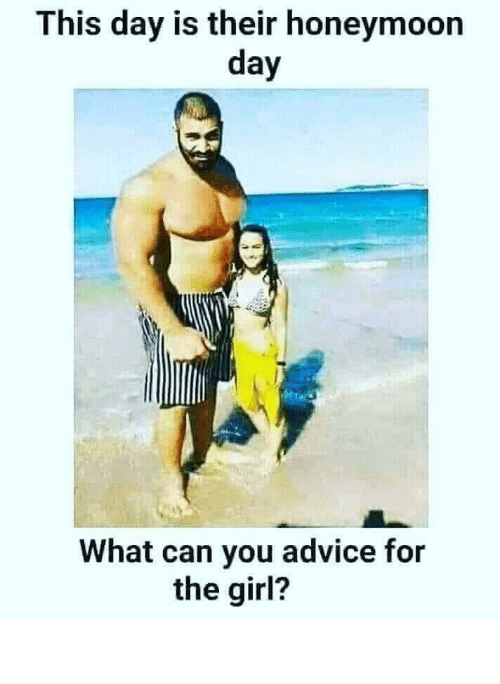 give her: Give her some advise.