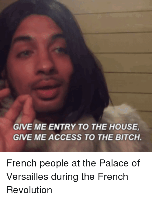 Give Me Entry To The House Give Me Access To The Bitch: GIVE ME ENTRY TO THE HOUSE  GIVE ME ACCESS TO THE BITCH