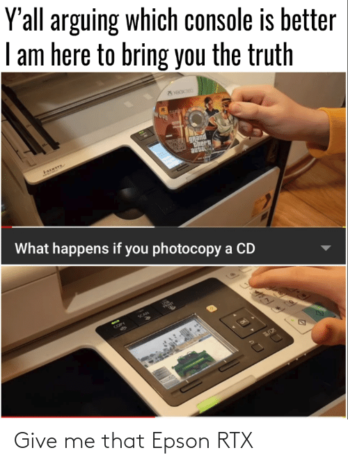 Me That: Give me that Epson RTX
