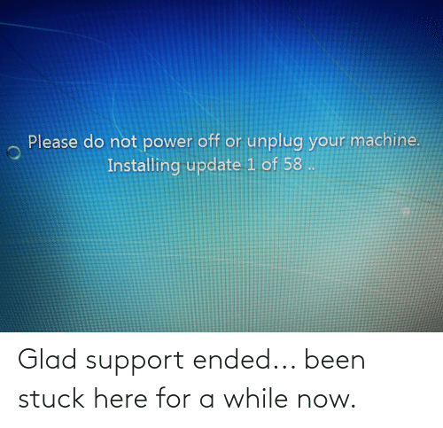 support: Glad support ended... been stuck here for a while now.