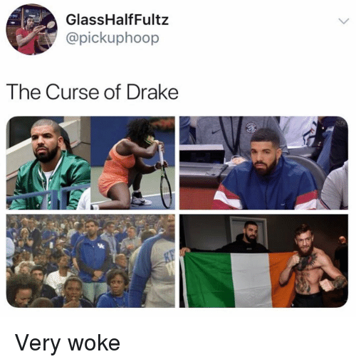 Drake, Funny, and Curse: GlassHalfFultz  @pickuphoop  The Curse of Drake Very woke