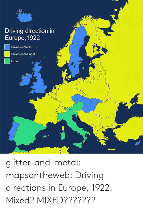 Europe: glitter-and-metal:  mapsontheweb: Driving directions in Europe, 1922. Mixed? MIXED???????