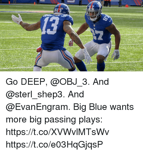 Memes, Blue, and 🤖: Go DEEP, @OBJ_3. And @sterl_shep3. And @EvanEngram.  Big Blue wants more big passing plays: https://t.co/XVWvlMTsWv https://t.co/e03HqGjqsP