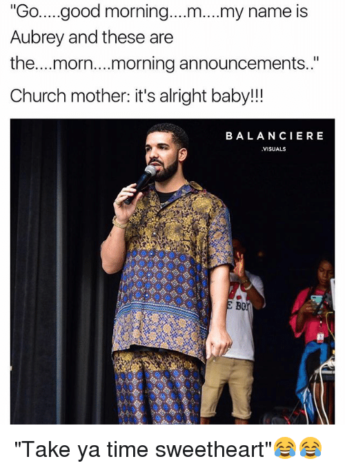 """Sweethearted: """"Go....good morning....m....my name is  Aubrey and these are  the...morn...morning announcements.""""  Church mother: it's alright baby!!  BALANCIERE  VISUALS  Bo """"Take ya time sweetheart""""😂😂"""