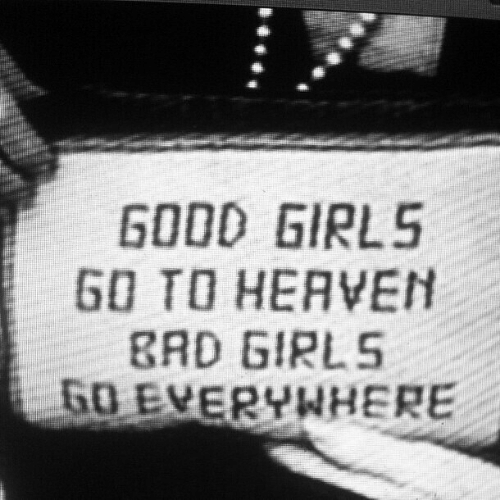 Girls, Heaven, and Everywhere: GO0D GIRLS  GO TO HEAVEN  BRD GIRLS  50 EVERYWHERE