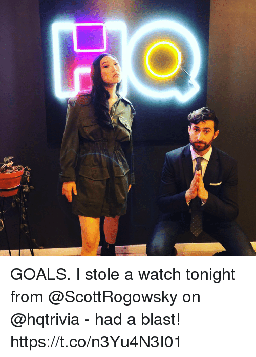 Goals, Memes, and Watch: GOALS. I stole a watch tonight from @ScottRogowsky on @hqtrivia - had a blast! https://t.co/n3Yu4N3I01