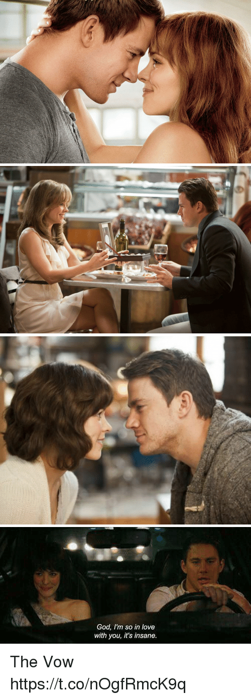 The Vow: God, I'm so in love  with you, it's insane. The Vow https://t.co/nOgfRmcK9q