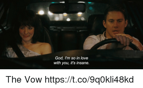 The Vow: God, I'm so in love  with you, it's insane. The Vow https://t.co/9q0kli48kd