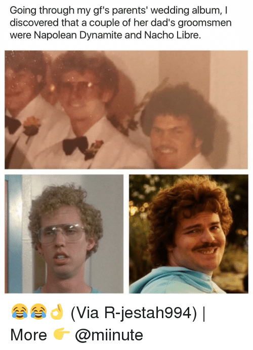 Groomsmen: Going through my gf's parents' wedding album, I  discovered that a couple of her dad's groomsmen  were Napolean Dynamite and Nacho Libre. 😂😂👌 (Via R-jestah994) | More 👉 @miinute