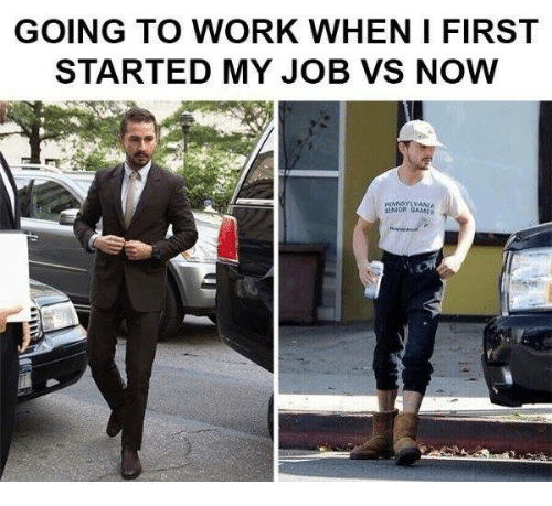 Dank, Work, and Games: GOING TO WORK WHEN I FIRST  STARTED MY JOB VS NOW  INNGYLVANIA  SENOR GAMES