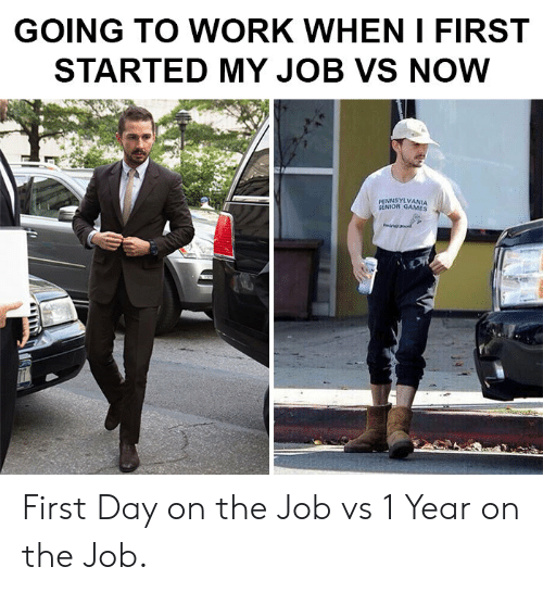 Pennsylvania: GOING TO WORK WHEN I FIRST  STARTED MY JOB VS NOW  PENNSYLVANIA  SENIOR GAMES  fonanod First Day on the Job vs 1 Year on the Job.