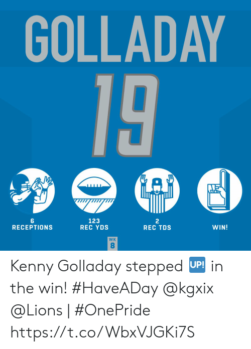 Lions: GOLLADAY  19  123  REC YDS  2  REC TDS  WIN!  RECEPTIONS  WK  8 Kenny Golladay stepped 🆙 in the win! #HaveADay @kgxix   @Lions | #OnePride https://t.co/WbxVJGKi7S