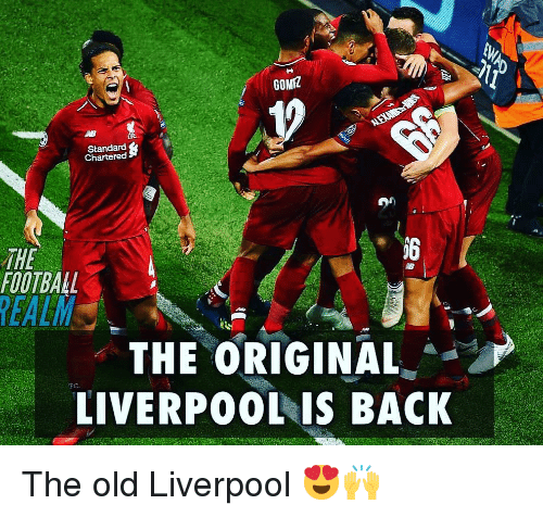 Football, Memes, and Liverpool F.C.: GOMZ  Standard  Chartered  THE  FOOTBALL  THE ORIGINAL  LIVERPO0L IS BACK  EC The old Liverpool 😍🙌
