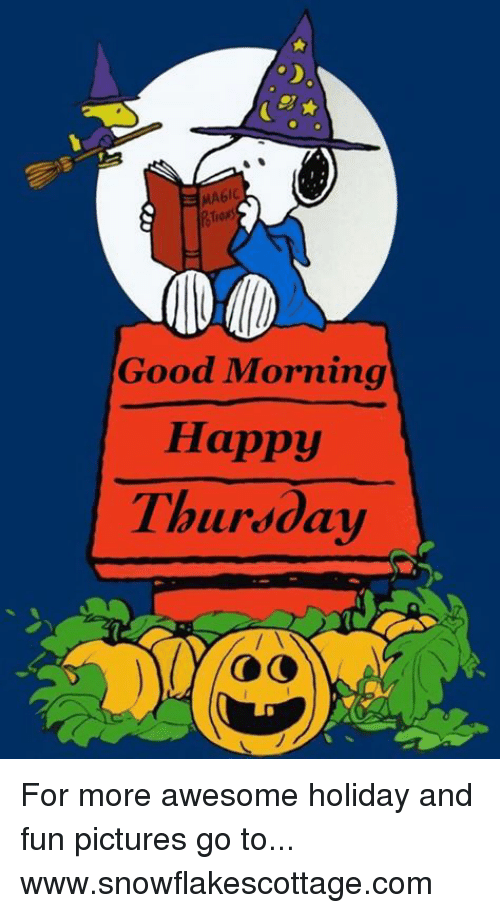 Good Morning Happy Thursday For More Awesome Holiday And Fun