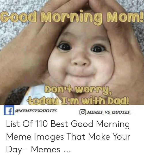 Good Morning Mom Memesvsoootes Omemes Vs Quotes List Of 110 Best