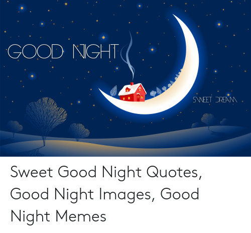 GOOD NGHT SWEET OREANN Sweet Good Night Quotes Good Night ...