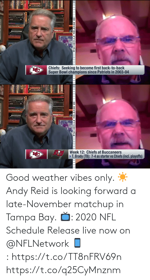 Schedule: Good weather vibes only. ☀️  Andy Reid is looking forward a late-November matchup in Tampa Bay.  📺: 2020 NFL Schedule Release live now on @NFLNetwork 📱:https://t.co/TT8nFRV69n https://t.co/q25CyMnznm