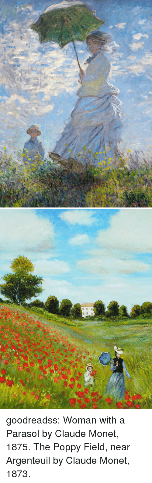poppy field: goodreadss:    Woman with a Parasol by Claude Monet, 1875.     The Poppy Field, near Argenteuil by Claude Monet, 1873.