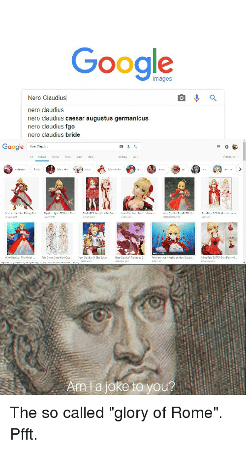 "Google, Images, and Rome: Google  images  Nero Claudius  nero claudius  nero claudius caesar augustus germanicus  nero claudius fgo  nero claudius bride  Google  Nlynǚlllalili  sur: cw  N:陵ถู㎞เนื้เǐ;"" @g:! '件따 3.  Am la joke to you?"
