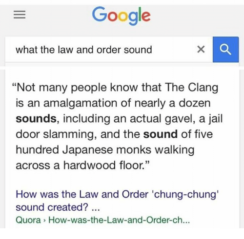 Google What the Law and Order Sound Not Many People Know That the