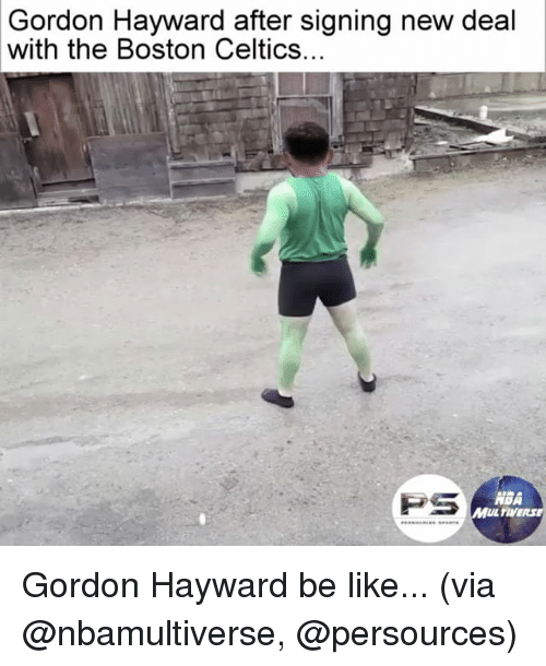 Boston Celtics: Gordon Hayward after signing new deal  with the Boston Celtics.  PS  ABA  MUL TIVERSE Gordon Hayward be like... (via @nbamultiverse, @persources)
