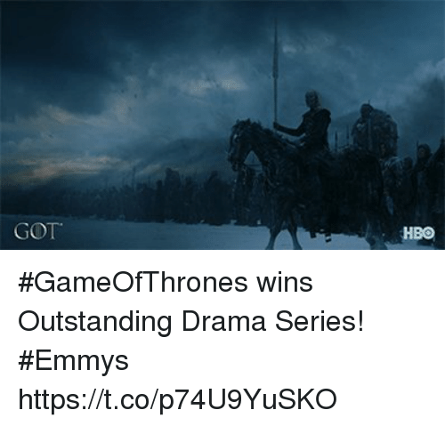 Hbo, Memes, and 🤖: GOT  HBO #GameOfThrones wins Outstanding Drama Series! #Emmys https://t.co/p74U9YuSKO