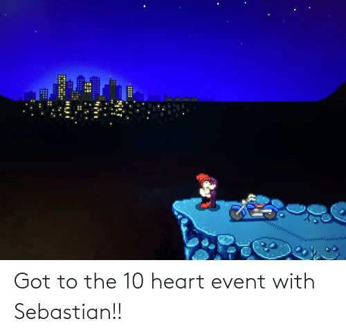 event: Got to the 10 heart event with Sebastian!!