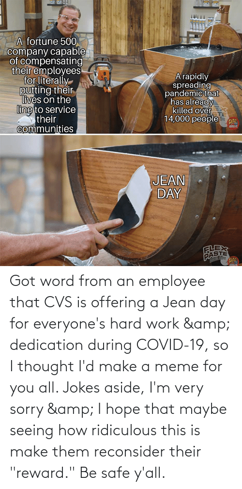 """CVS: Got word from an employee that CVS is offering a Jean day for everyone's hard work & dedication during COVID-19, so I thought I'd make a meme for you all. Jokes aside, I'm very sorry & I hope that maybe seeing how ridiculous this is make them reconsider their """"reward."""" Be safe y'all."""