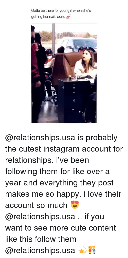 Cute, Instagram, and Love: Gotta be there for your girl when she's  getting her nails done @relationships.usa is probably the cutest instagram account for relationships. i've been following them for like over a year and everything they post makes me so happy. i love their account so much 😍 @relationships.usa .. if you want to see more cute content like this follow them @relationships.usa 💫👫